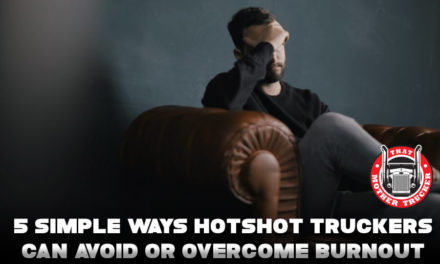 5 Simple Ways Hotshot Truckers Can Avoid or Overcome Burnout