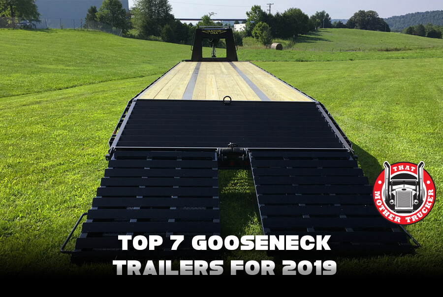 Top 7 Gooseneck Trailers for 2019