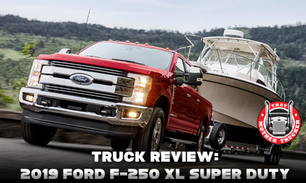 Truck Review: 2019 Ford F-250 XL Super Duty