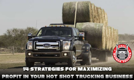 Hot Shot Trucking: 14 Strategies For Maximizing Profit in Your Business
